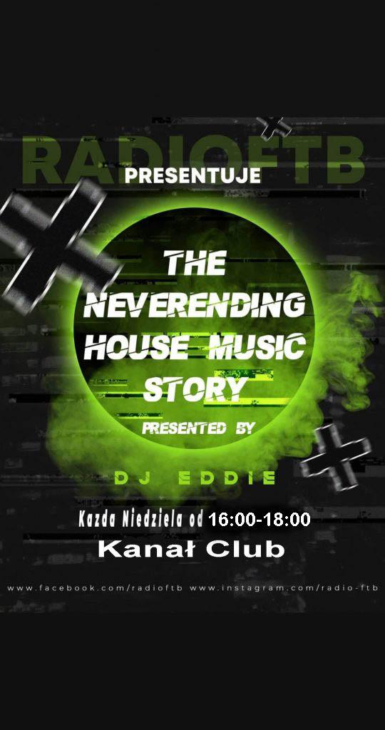 THE NEVERENDIG HOUSE MUSIC STORY